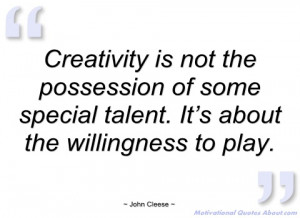 creativity is not the possession of some john cleese