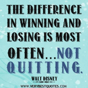 Never quit quotes the difference in winning and losing is most ...