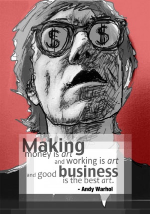Making money is art…