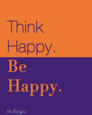 Think Happy. Be Happy.Clemson, Mondays Mornings, Mornings Inspiration ...