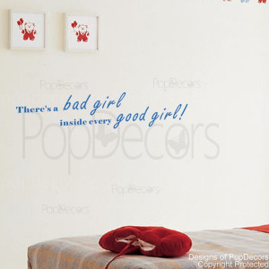 There is a bad girl inside every good girl-quote decals
