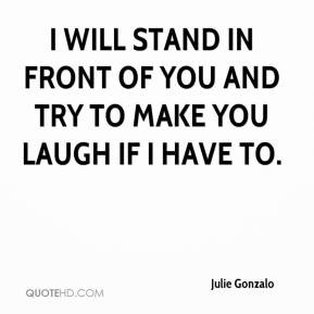 ... -gonzalo-quote-i-will-stand-in-front-of-you-and-try-to-make-you.jpg