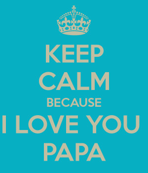Love you papa quotes quotesgram