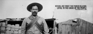 Pancho Villa Quotes