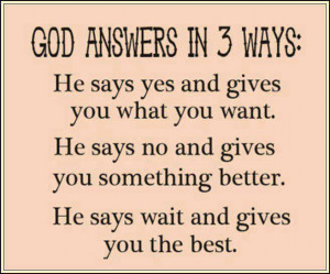 God answer prayers in 3 ways