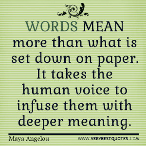 Words mean more than what is set down on paper. It takes the human ...