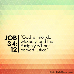 """... , and the Almighty will not pervert justice."""" I DailyBibleMeme.com"""