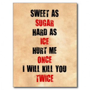 sweet_sugar_hard_ice_hurt_me_once_ill_kill_you_postcard ...