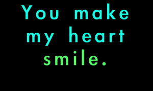 Heart Make Smile happiness be happy quotes