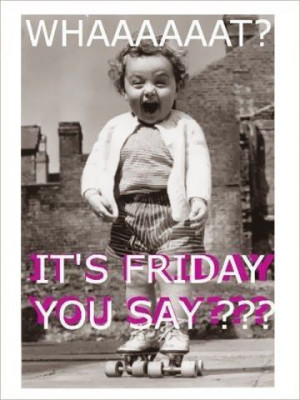 ... & Slimmers - Google+ - Who has this Friday feeling? #Friday #weekend