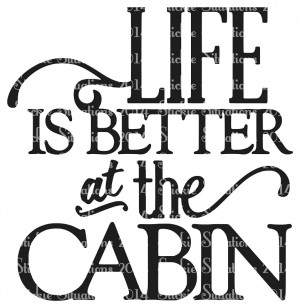 Life Is Better At the Cabin Vinyl Decal