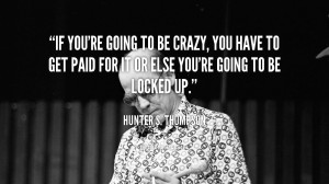 More Hunter S Thompson Quotes Picture 23207