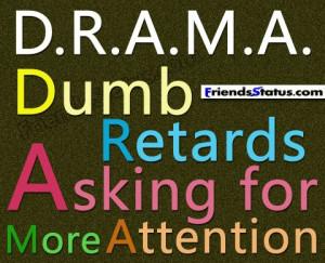 Attitude Quotes for Women | DRAMA – Dumb Retards Asking for more ...