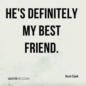He's definitely my best friend.