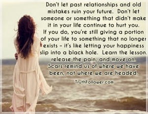 Don't let past relationships and old mistakes ruin your future