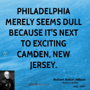 Philadelphia merely seems dull because it's next to exciting Camden ...