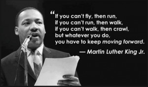 can't fly then run, if you can't run then walk, if you can't walk then ...