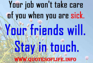 ... -job-wont-take-care-of-you-when-you-are-sick.-Your-friends-will
