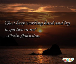 Just keep working hard and try to get two more.