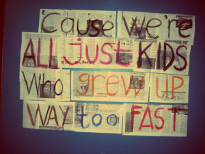 Tumblr Quotes About Growing Up Too Fast Growing up too... quotes