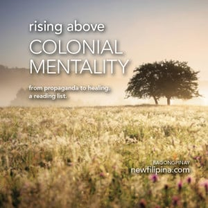 rising above colonial mentality. from propaganda to healing. a reading ...