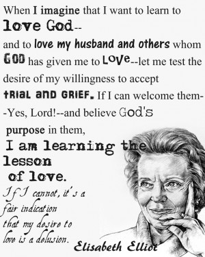 This is an interesting quote by Elisabeth Elliot.