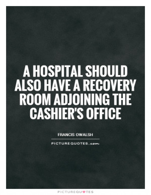 Recovery Quotes Expensive Quotes Hospital Quotes Cashiers Quotes