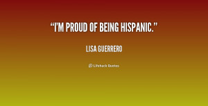 quotes about being hispanic inspirational quotes