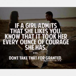 if a girl admits she likes you, know that it took her every ounce of ...