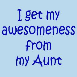 get_my_awesomeness_from_my_aunt_body_suit.jpg?height=250&width=250 ...
