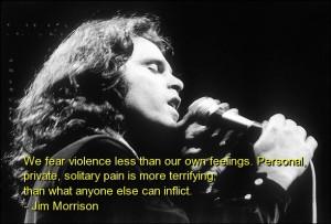 Jim morrison, famous, quotes, sayings, feelings, pain, brainy