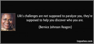 ... you, they're supposed to help you discover who you are. - Bernice