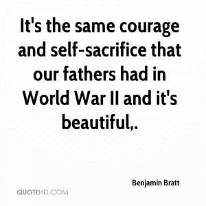 The Same Courage And Self-Sacrifice That Our Fathers Had In World War ...