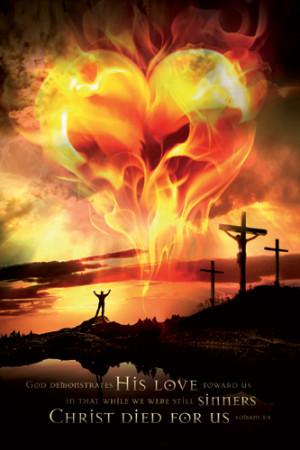BURNING HEART (Christ Died For Us) Romans 5:8 Inspirational Poster ...