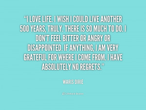 quote-Waris-Dirie-i-love-life-i-wish-i-could-176060.png