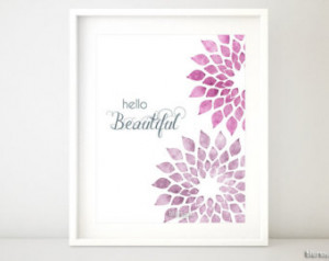 Hello beautiful inspirational quote print, pink abstract flowers ...