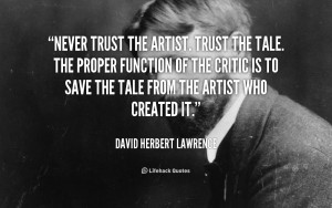 quote-David-Herbert-Lawrence-never-trust-the-artist-trust-the-tale ...