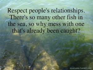 Seriously, quit being selfish and respect other relationships. Don't ...