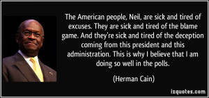 people, Neil, are sick and tired of excuses. They are sick and tired ...