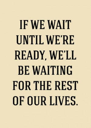 STOP WAITING. . . LIVE!