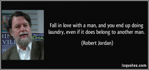 Fall in love with a man, and you end up doing laundry, even if it does ...