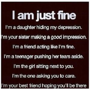 ... like I'm fine. I'm a teenager pushing her tears aside, I'm the girl