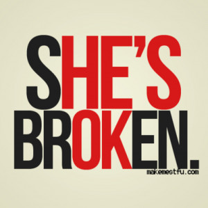 broken, girl, makemestfu, quote, sad, sad but true, she, text, true