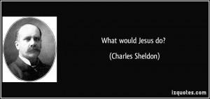 Charles Sheldon Quote