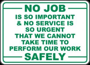 No Job Is So Important No Service Is So Urgent Sign