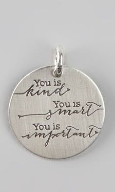... you is smart, you is important // just love this quote from