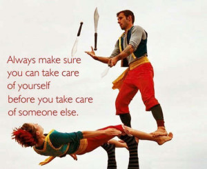 ... you can take care of yourself before you take care of someone else