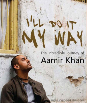 ... from Aamir Khan's interviews and quotes, and not a biography