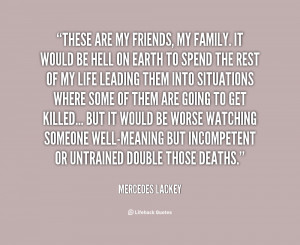 quote-Mercedes-Lackey-these-are-my-friends-my-family-it-22736.png