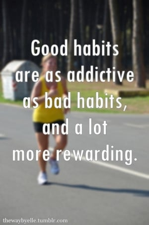 ... very true make exercise a habit amp you ll feel better amp see results